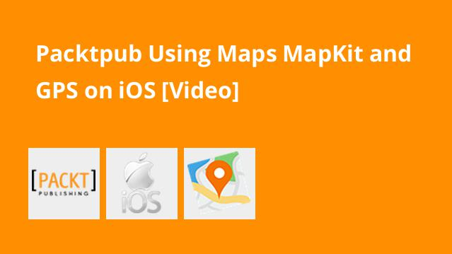 packtpub-using-maps-mapkit-and-gps-on-ios-video